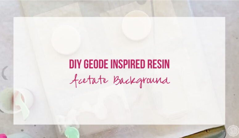 DIY Geode Inspired Resin Acetate Background