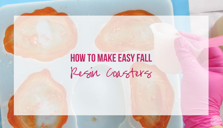 How to Make Easy Fall Resin Coasters