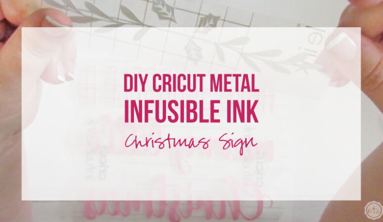 DIY Cricut Metal Infusible Ink Christmas Sign