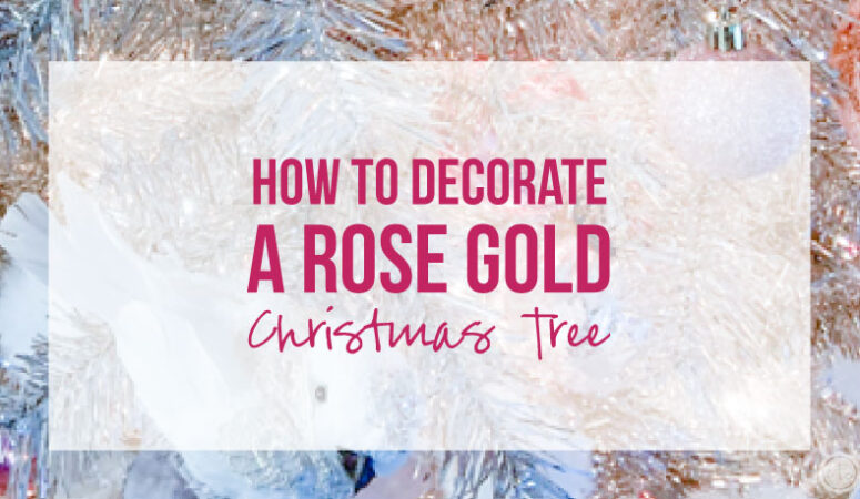 How to Decorate a Rose Gold Christmas Tree