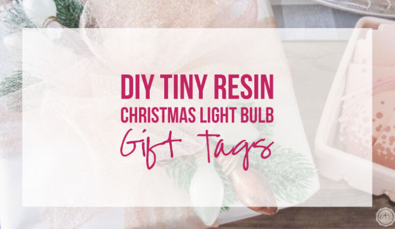 DIY Tiny Resin Christmas Light Bulb Gift Tags