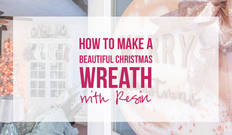 How to Make a Beautiful Christmas Wreath with Resin