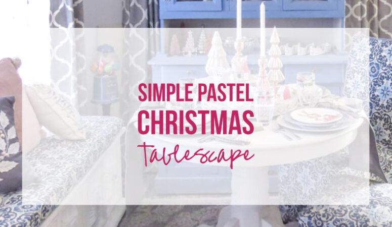 Simple Pastel Christmas Tablescape