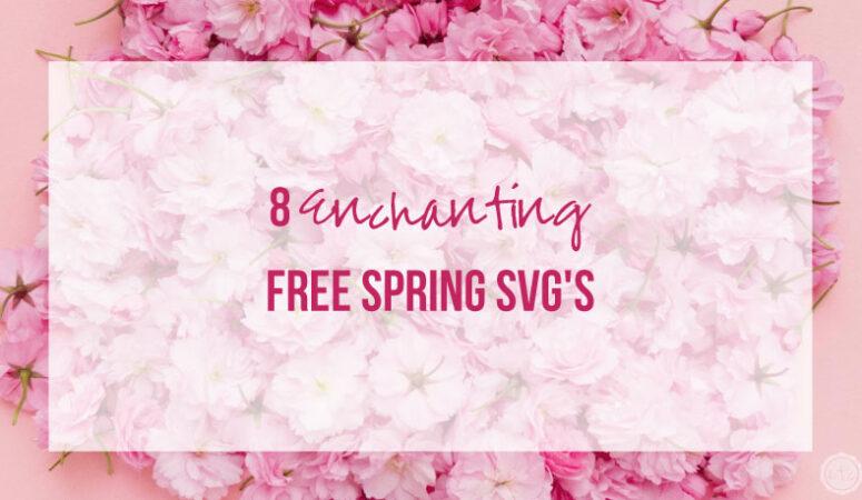 8 Enchanting FREE Spring SVG's