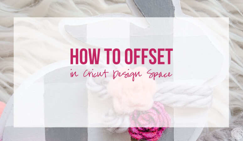 How to Offset in Cricut Design Space