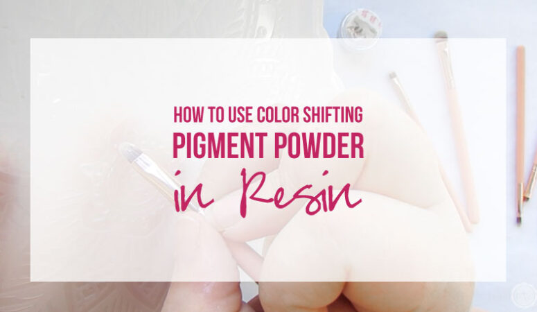 How to use Color Shifting Pigment Powder in Resin