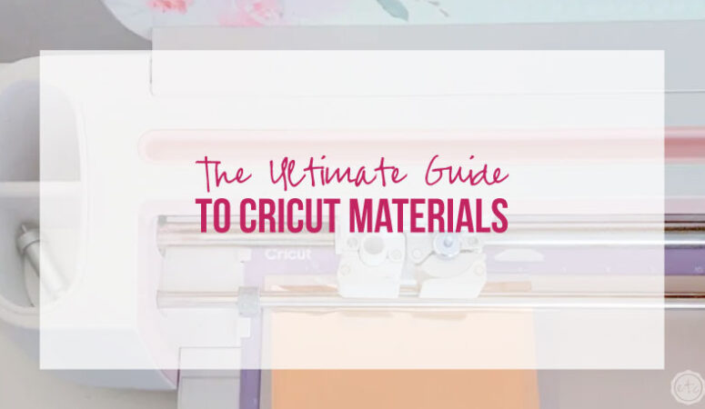The Ultimate Guide to Cricut Materials