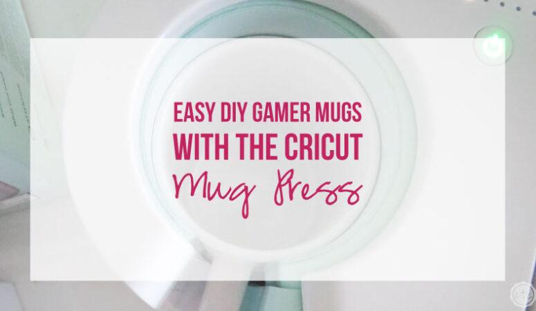 Easy DIY Gamer Mugs with the Cricut Mug Press