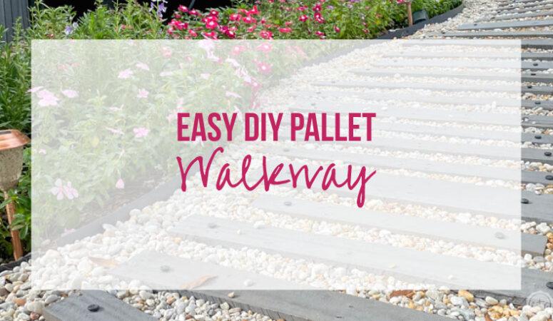 Easy DIY Pallet Walkway