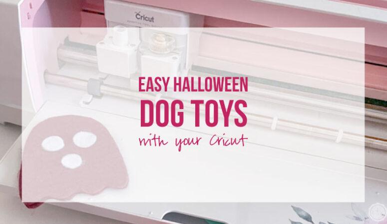 Easy Halloween Dog Toys with your Cricut